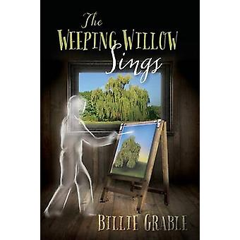 The Weeping Willow Sings by Grable & Billie