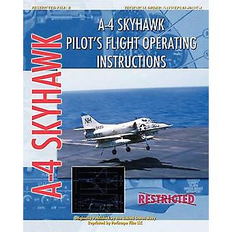 A4 Skyhawk Pilots Flight Operating Instructions by Air Force & United States