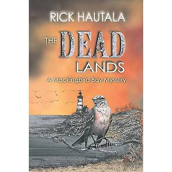 The Dead Lands by Hautala & Rick