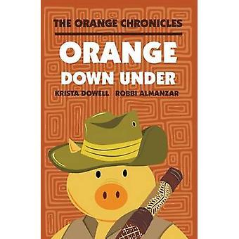 ORANGE Down Under by Dowell & Krista
