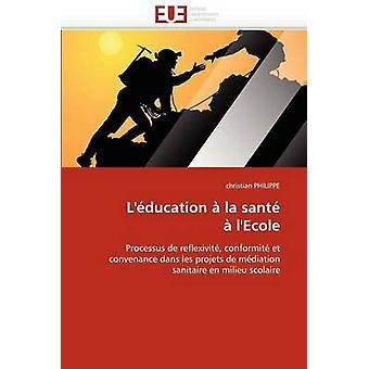 LEducation a la Sante A LEcole by Philippe & Christian