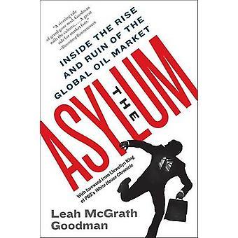 Asylum The by Goodman & Leah McGrath
