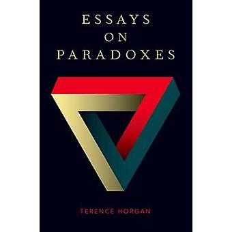 Essays on Paradoxes by Terence Horgan - 9780199858422 Book