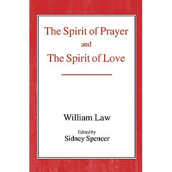 The Spirit of Prayer and the Spirit of Love by William Law - 97807188