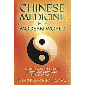 Chinese geneeskunde voor de moderne wereld - Oude wijsheid om Worryin te stoppen