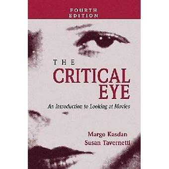 The Critical Eye (4th) by Margo Kasdan - Christine Saxton - 978075755