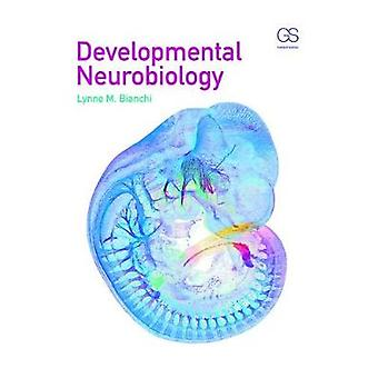 Developmental Neurobiology by Lynne Bianchi - 9780815344827 Book