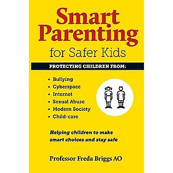 Smart Parenting for Safer Kids - Helping Children to Make Smart Choice