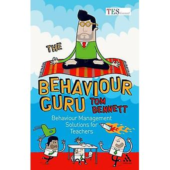 The Behaviour Guru - Behaviour Management Solutions for Teachers by To