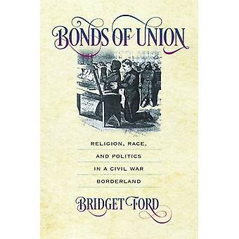 Obligaties van de Unie - Religie - Ras - en politiek in een Burgeroorlog Borderl