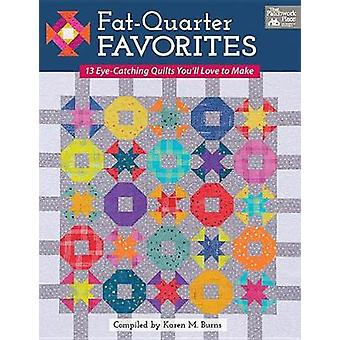 Fat-Quarter Favorites - 13 Eye-Catching Quilts You'll Love to Make by