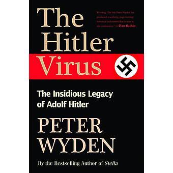 Het Hitlervirus - De verraderlijke erfenis van Adolf Hitler door Peter Wyden