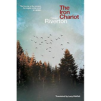 The Iron Chariot by Stein Riverton - 9781785631610 Book