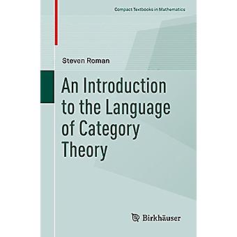 An Introduction to the Language of Category Theory by Steven Roman -