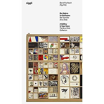 A Gallery in Type Cases - The Arno Stolz Collection by David Fischbach