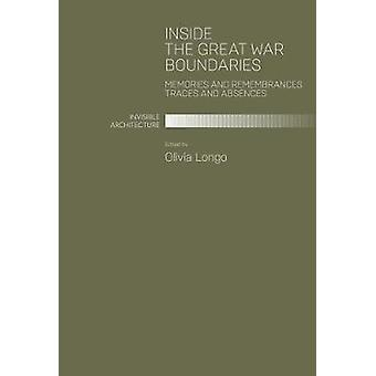 Inside the Great War Boundaries - Memories and Remembrances Traces and
