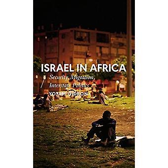 Israel in Africa  Security Migration Interstate Politics by Yotam Gidron