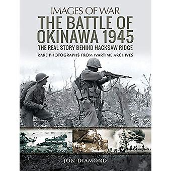 The Battle of Okinawa 1945 - The Real Story Behind Hacksaw Ridge by Jo