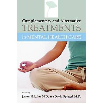 Complementary and Alternative Treatments in Mental Health Care by Jam