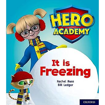 Hero Academy - Oxford Level 3 - Yellow Book Band - It is Freezing by Ra