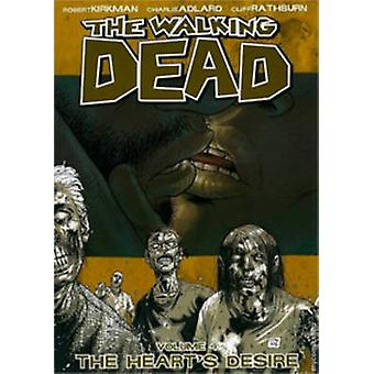 Walking Dead Volume 4 The Hearts Desire by Robert Kirkman