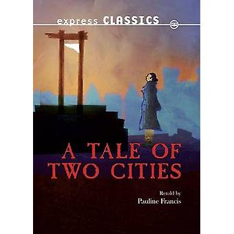 En berättelse om två städer av Charles Dickens & reviderad av Pauline Francis