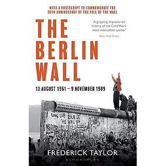 The Berlin Wall by Frederick Taylor - 9781526614278 Book