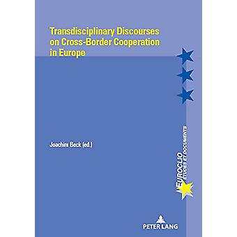 Transdisciplinary Discourses on Cross-Border Cooperation in Europe by