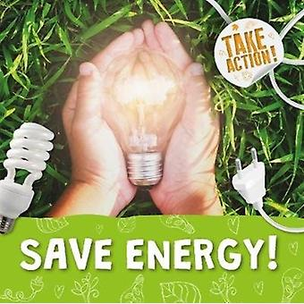 Save Energy by Kirsty Holmes