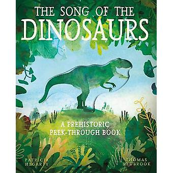 The Song of the Dinosaurs - A Prehistoric Peek-Through Book by Thomas