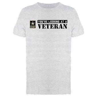 You're Looking At A Veteran Men's T-shirt