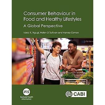 Consumer Behaviour in Food and Healthy Lifestyle - A Global Perspectiv