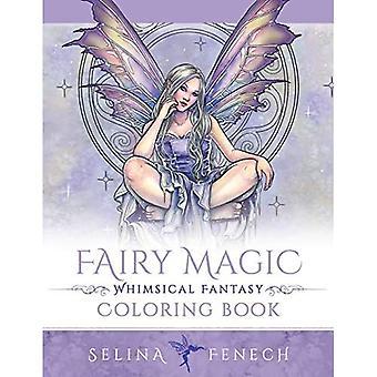 Fairy Magic - Whimsical Fantasy Coloring Book (Fantasy Colouring by Selina)