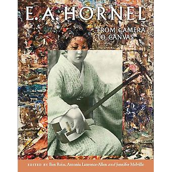 E.A. Hornel From Camera to Canvas by Edited by Ben Reiss & Edited by Antonia Laurence Allen & Edited by Jennifer Melville