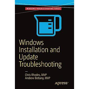 Windows Installation and Update Troubleshooting - 2017 by Chris Rhodes