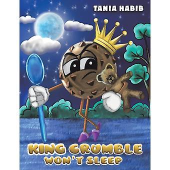 KING CRUMBLE WONT SLEEP by HABIB & TANIA