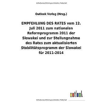 EMPFEHLUNG DES TARIEVEN vom 12. Juli 2011 zum nationalen Reformprogramm 2011 der Slowakei und zur Stellungnahme des Rates zum aktualisierten Stabilit tsprogramm der Slowakei fAr 2011-2014