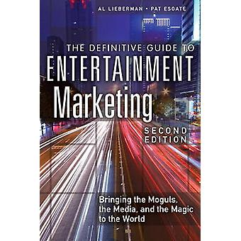 The Definitive Guide to Entertainment Marketing - Bringing the Moguls