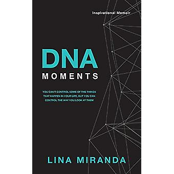 DNA Moments by Lina Miranda - 9780228802501 Book