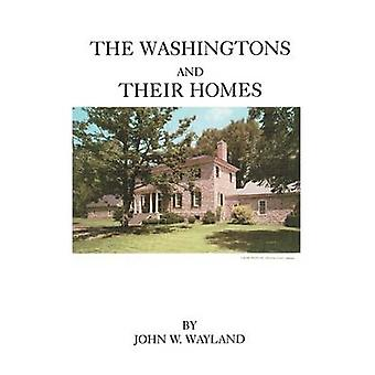 The Washingtons and Their Homes by Wayland - 9780806347752 Book