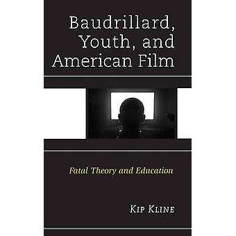 Baudrillard - Youth - and American Film - Fatal Theory and Education b