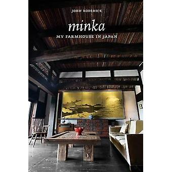Minka - My Farmhouse in Japan (2nd) by John Roderick - 9781616894511 B