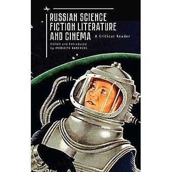 Russian Science Fiction Literature and Cinema - A Critical Reader by A