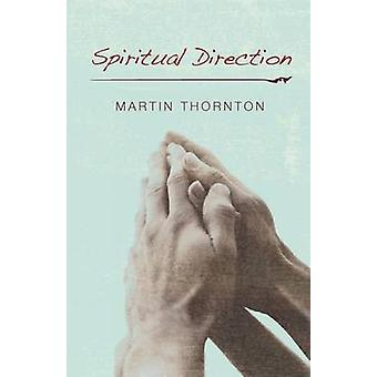 Spiritual Direction by Martin Thornton - 9781620320556 Book