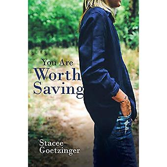 You Are Worth Saving by Stacee Goetzinger - 9781641142755 Book