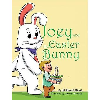 Joey and the Easter Bunny by Jill Braud Davis - 9781642980011 Book
