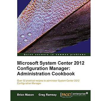 Microsoft System Center 2012 Configuration Manager - Administration Co