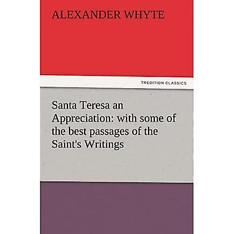 Santa Teresa an Appreciation: with some of the best passages of the Saint's Writings