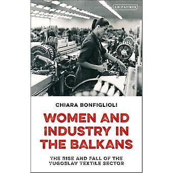 Mulheres e Indústria nos Balcãs por Bonfiglioli & Chiara University College & Cork & Ireland