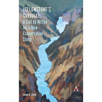 Yellowstones Survival by Susan G. Clark